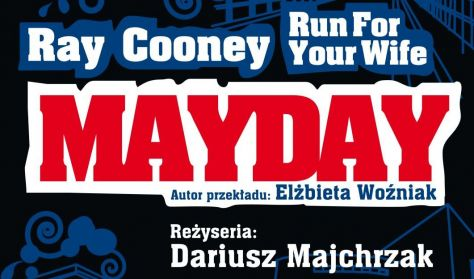 Mayday. Run For Your Wife