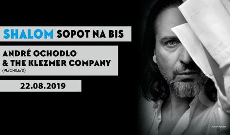 SHALOM Sopot na Bis - André Ochodlo & The Klezmer Company (Pl/Chile/D)