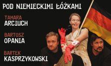 Pod niemieckimi łóżkami - Tamara Arciuch, Bartosz Opania, Bartłomiej Kasprzykowski