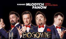 """Kabaret Młodych Panów - """"BOGOWIE"""""""