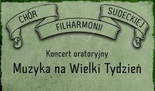 Koncert oratoryjny Chóru Filharmonii Sudeckiej