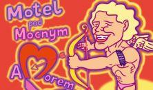Motel pod Mocnym Amorem