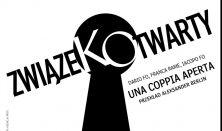"""""""Związek otwarty"""" – spektakl (Bałtycki Teatr Dramatyczny w Koszalinie)"""