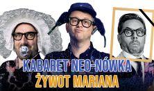 """Kabaret Neo-nówka """"Żywot Mariana"""""""