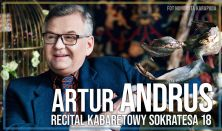 "Artur Andrus - recital kabaretowy ""Sokratesa 18"""