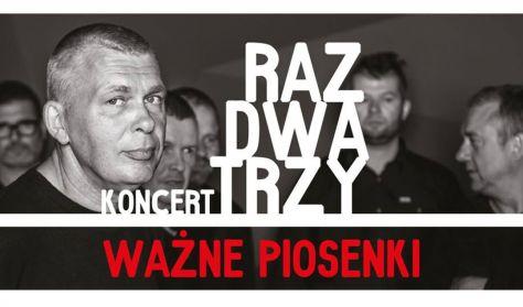 """Koncert zespołu Raz, Dwa, Trzy """"Ważne piosenki"""""""