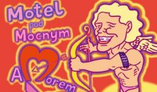 Motel pod Mocnym Amorem - Inauguracja sezonu