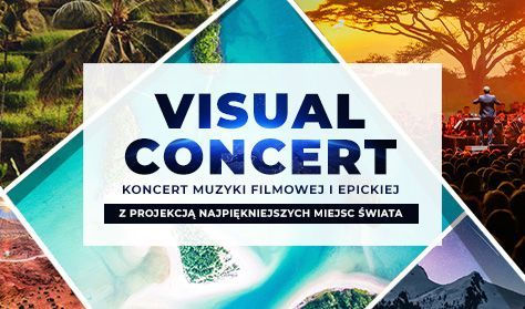 KONCERT MUZYKI FILMOWEJ I EPICKIEJ - Visual Concert