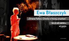 """Monodram Ewy Błaszczyk - """"Oriana Fallaci. Chwila w której umarłam"""""""