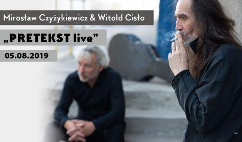 """Mirosław Czyżykiewicz & Witold Cisło """"PRETEKST live"""" – koncert"""