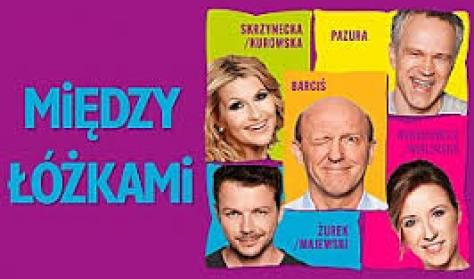 MIĘDZY ŁÓŻKAMI - spektakl komediowy