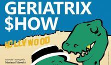 Geriatrix Show - Premiera