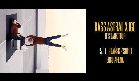 "BASS ASTRAL X IGO ""IT'S DARK"""