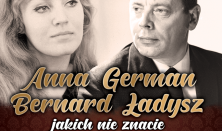 ANNA GERMAN i BERNARD ŁADYSZ jakich nie znacie – koncert gościnny