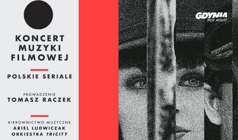 Koncert muzyki filmowej – Polskie seriale