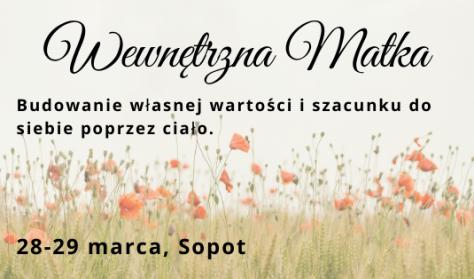 Wewnętrzna MATKA. Kobiecy warsztat - 28-29 marca