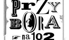 """""""Przybora na 102"""" - Magda Umer i MUMIO"""