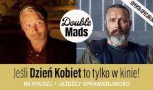 Dzień Kobiet - Double Mads: